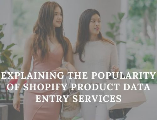 Explaining the Popularity of Shopify Product Data Entry Services