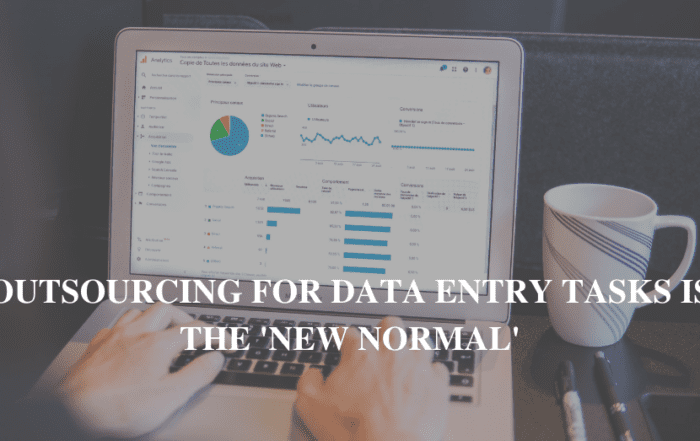 Outsourcing For Data Entry Tasks is the 'New Normal'