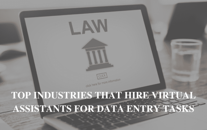 Top Industries That Hire Virtual Assistants For Data Entry Tasks