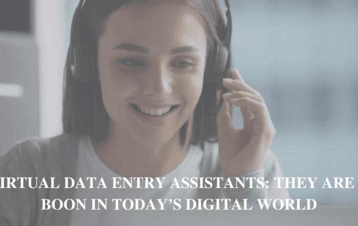 Virtual Data Entry Assistants They Are A Boon In Today's Digital World