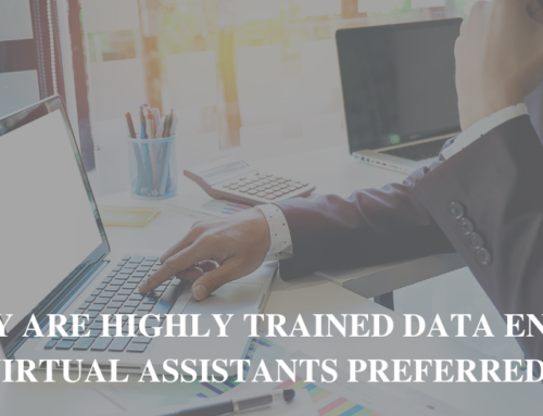 Why Are Highly Trained Data Entry Virtual Assistants Preferred?